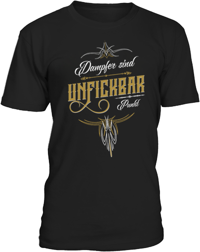 Dampfer Shirts unfickbar